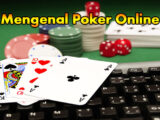 Mengenal Tingkatan Kartu Yang Ada Pada Judi Poker Online