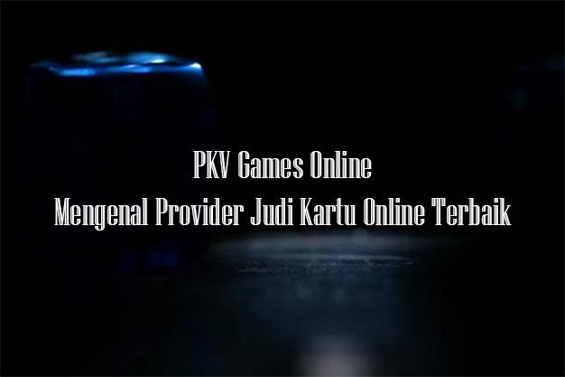 Bermain Game Judi Online Dengan Gampang Pada PKV